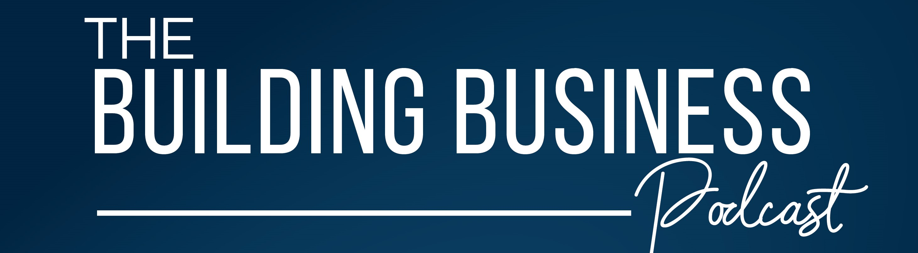 The Building Business Podcast